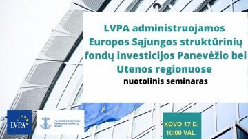 """Nuotolinis seminaras """"LVPA administruojamos ES struktūrinių fondų investicijos Panevėžio ir Utenos regionuose"""